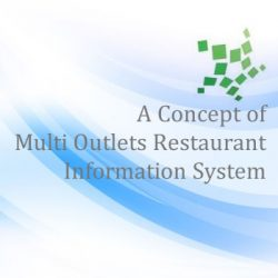A Concept of Multi Outlets Restaurant Information System