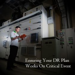 Ensuring Your DR Plan Works on Critical Event