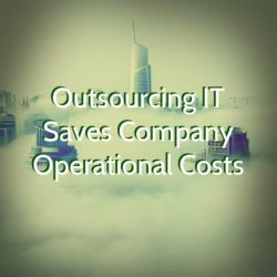 IT Outsourcing Saves Company Operational Costs